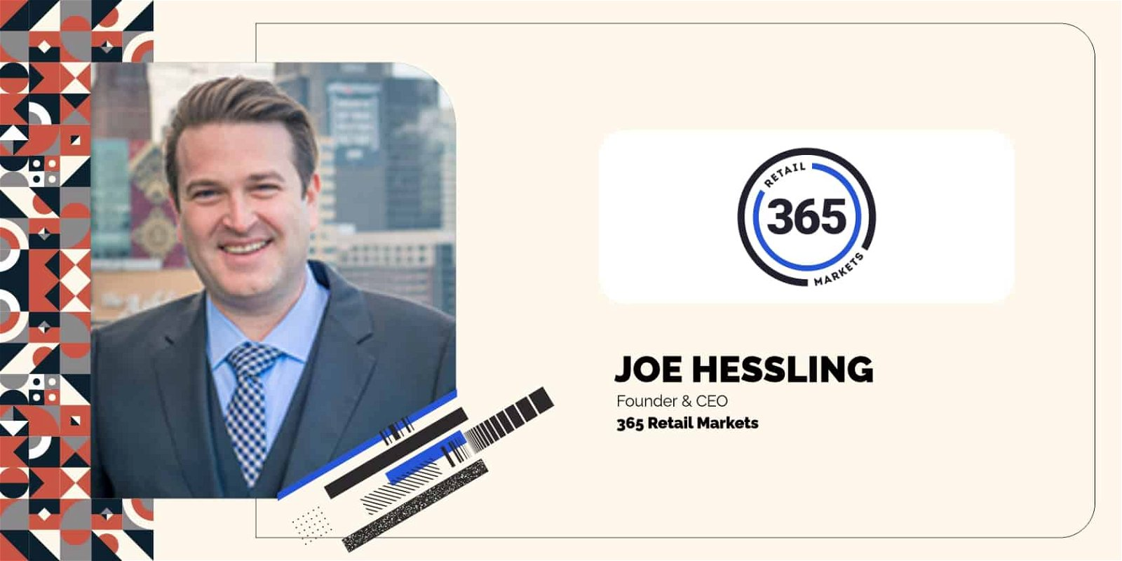 Joe Hessling, Founder, and CEO of 365 Retail Markets